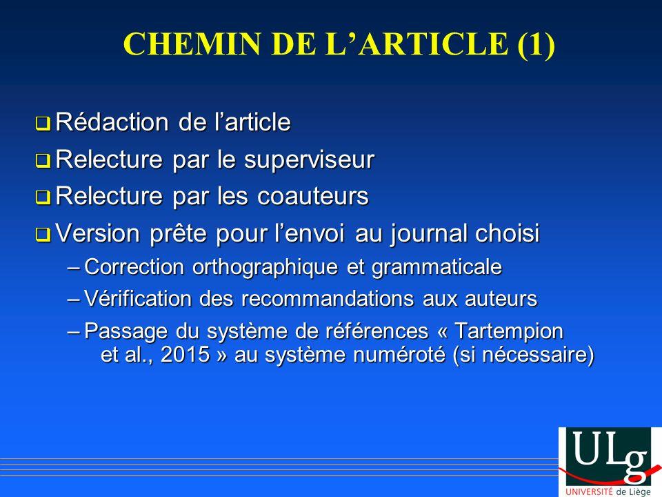 CHEMIN DE LARTICLE (1) Rédaction de larticle Rédaction de larticle Relecture par le superviseur Relecture par le superviseur Relecture par les coauteu