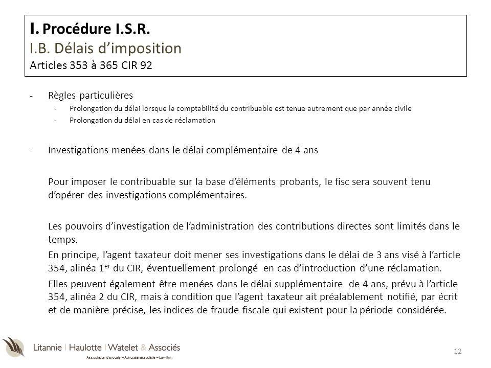 Association davocats – Advocatenassociatie – Law firm I. Procédure I.S.R. I.B. Délais dimposition Articles 353 à 365 CIR 92 -Règles particulières -Pro