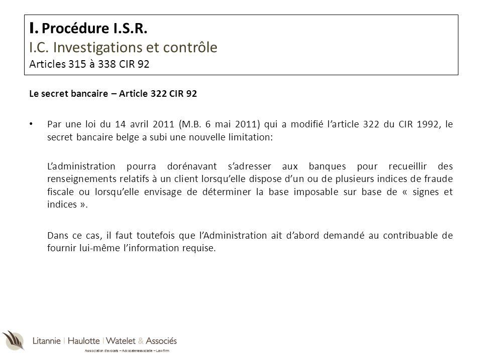Association davocats – Advocatenassociatie – Law firm Le secret bancaire – Article 322 CIR 92 Par une loi du 14 avril 2011 (M.B. 6 mai 2011) qui a mod