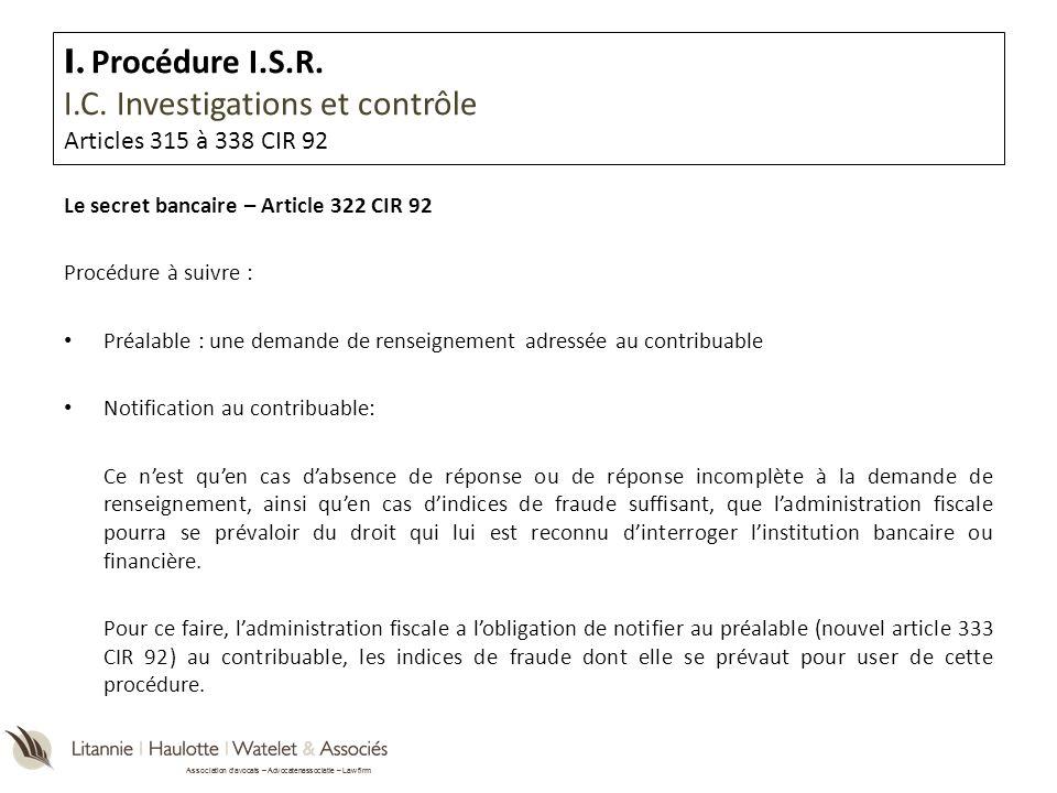 Association davocats – Advocatenassociatie – Law firm Le secret bancaire – Article 322 CIR 92 Procédure à suivre : Préalable : une demande de renseign