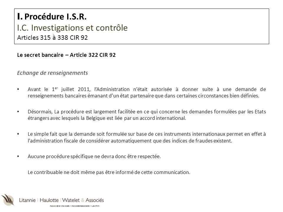 Association davocats – Advocatenassociatie – Law firm Le secret bancaire – Article 322 CIR 92 Echange de renseignements Avant le 1 er juillet 2011, lA