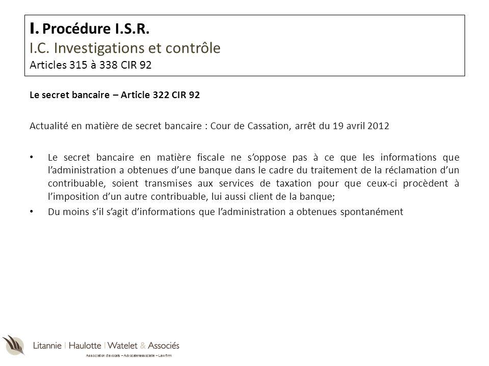 Association davocats – Advocatenassociatie – Law firm Le secret bancaire – Article 322 CIR 92 Actualité en matière de secret bancaire : Cour de Cassat