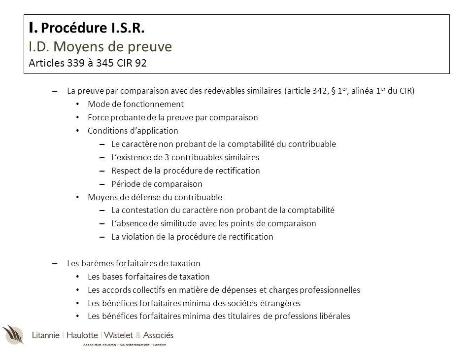 Association davocats – Advocatenassociatie – Law firm I. Procédure I.S.R. I.D. Moyens de preuve Articles 339 à 345 CIR 92 – La preuve par comparaison