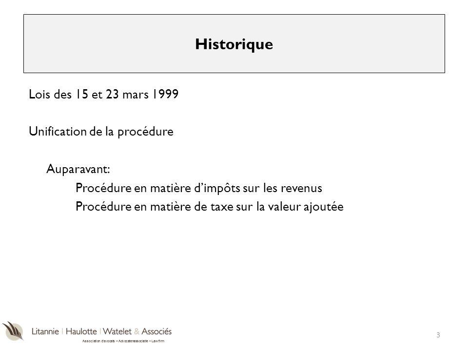 Association davocats – Advocatenassociatie – Law firm Lois des 15 et 23 mars 1999 Unification de la procédure Auparavant: Procédure en matière dimpôts
