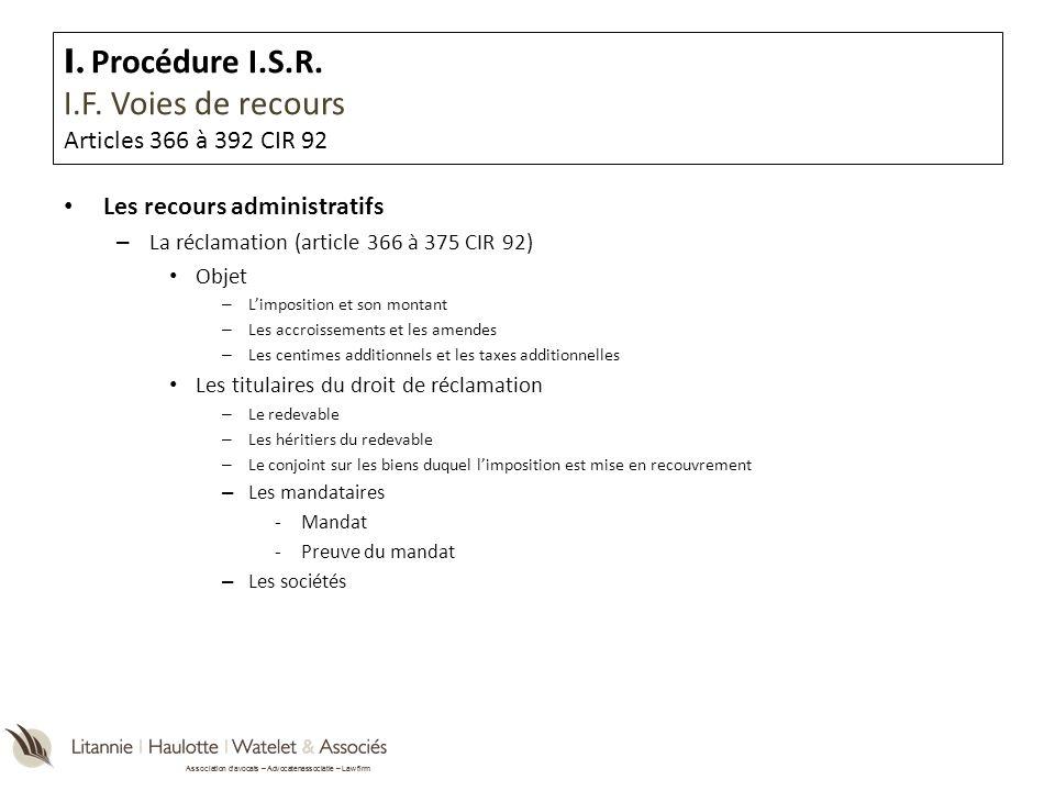 Association davocats – Advocatenassociatie – Law firm I. Procédure I.S.R. I.F. Voies de recours Articles 366 à 392 CIR 92 Les recours administratifs –