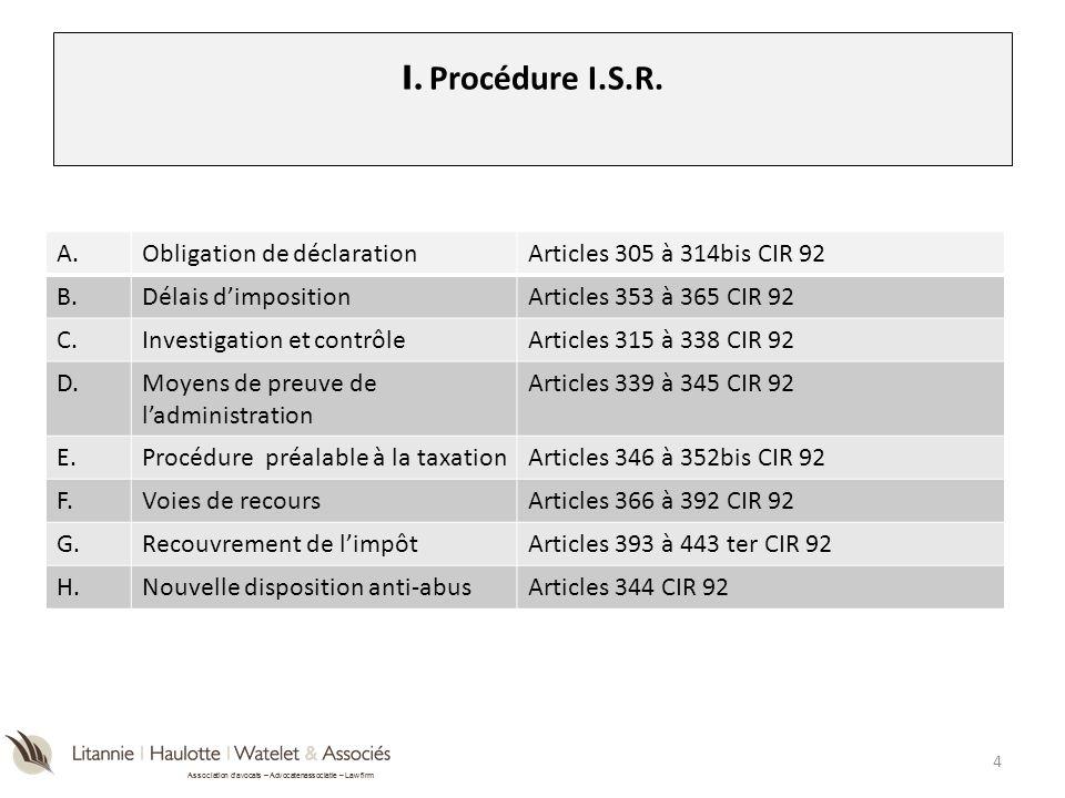 Association davocats – Advocatenassociatie – Law firm I. Procédure I.S.R. A.Obligation de déclarationArticles 305 à 314bis CIR 92 B.Délais dimposition