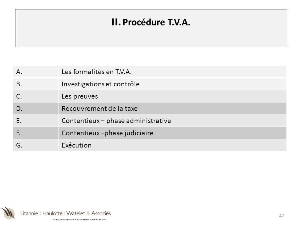Association davocats – Advocatenassociatie – Law firm II. Procédure T.V.A. A.Les formalités en T.V.A. B.Investigations et contrôle C.Les preuves D.Rec