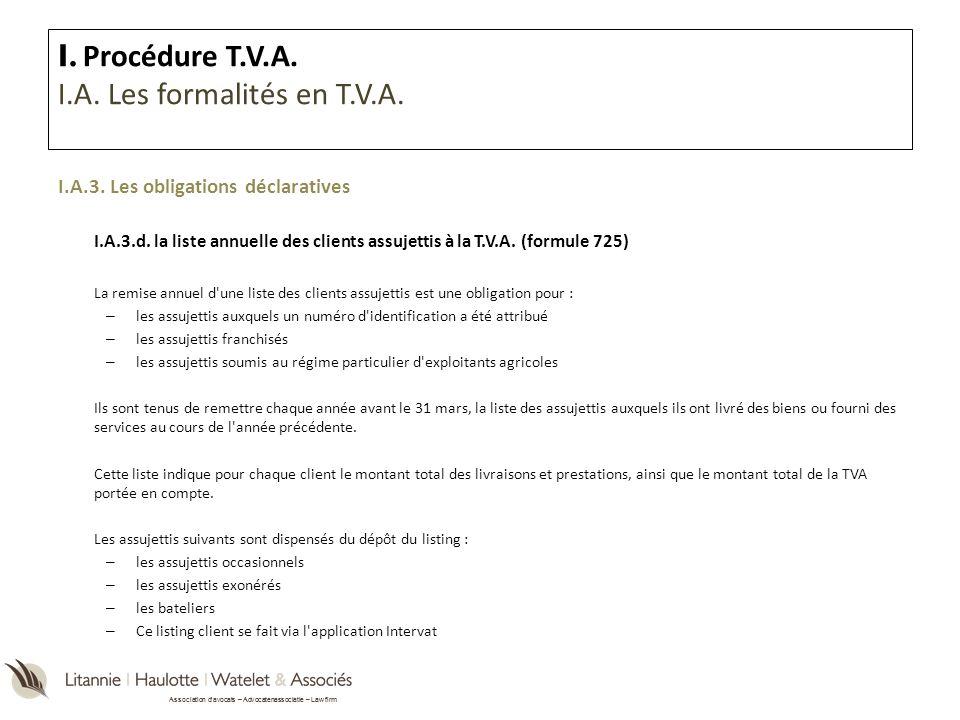 Association davocats – Advocatenassociatie – Law firm I.A.3. Les obligations déclaratives I.A.3.d. la liste annuelle des clients assujettis à la T.V.A