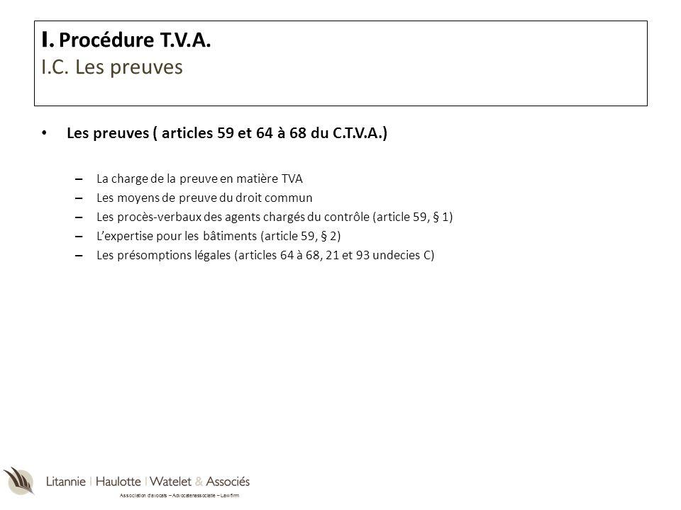 Association davocats – Advocatenassociatie – Law firm Les preuves ( articles 59 et 64 à 68 du C.T.V.A.) – La charge de la preuve en matière TVA – Les