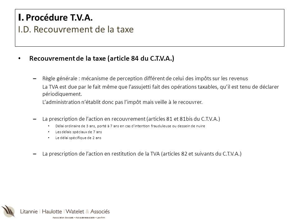 Association davocats – Advocatenassociatie – Law firm Recouvrement de la taxe (article 84 du C.T.V.A.) – Règle générale : mécanisme de perception diff