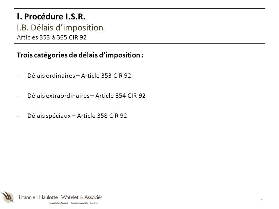 Association davocats – Advocatenassociatie – Law firm Délai ordinaire de 18 mois – Article 353 et 359, al.2 CIR 92 e Pour les déclarations valables, le délai d établissement de l imposition expire (Com I.R.