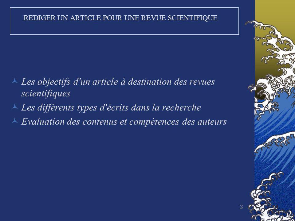 2 REDIGER UN ARTICLE POUR UNE REVUE SCIENTIFIQUE Les objectifs d'un article à destination des revues scientifiques Les différents types d'écrits dans