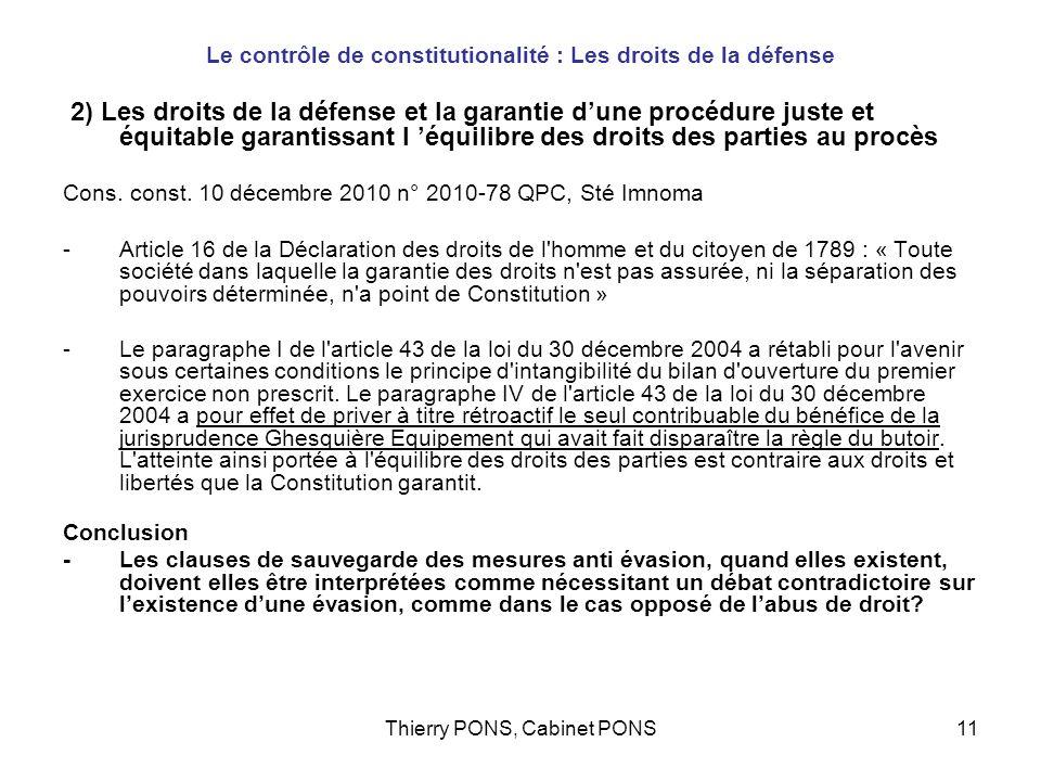 Thierry PONS, Cabinet PONS11 Le contrôle de constitutionalité : Les droits de la défense 2) Les droits de la défense et la garantie dune procédure jus