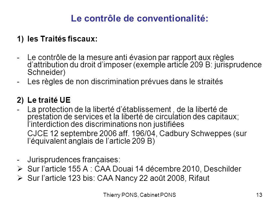 Thierry PONS, Cabinet PONS13 Le contrôle de conventionalité: 1)les Traités fiscaux: -Le contrôle de la mesure anti évasion par rapport aux règles datt