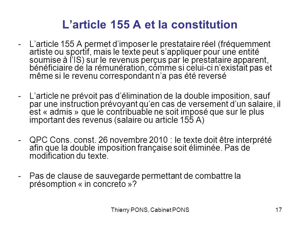 Thierry PONS, Cabinet PONS17 Larticle 155 A et la constitution -Larticle 155 A permet dimposer le prestataire réel (fréquemment artiste ou sportif, ma