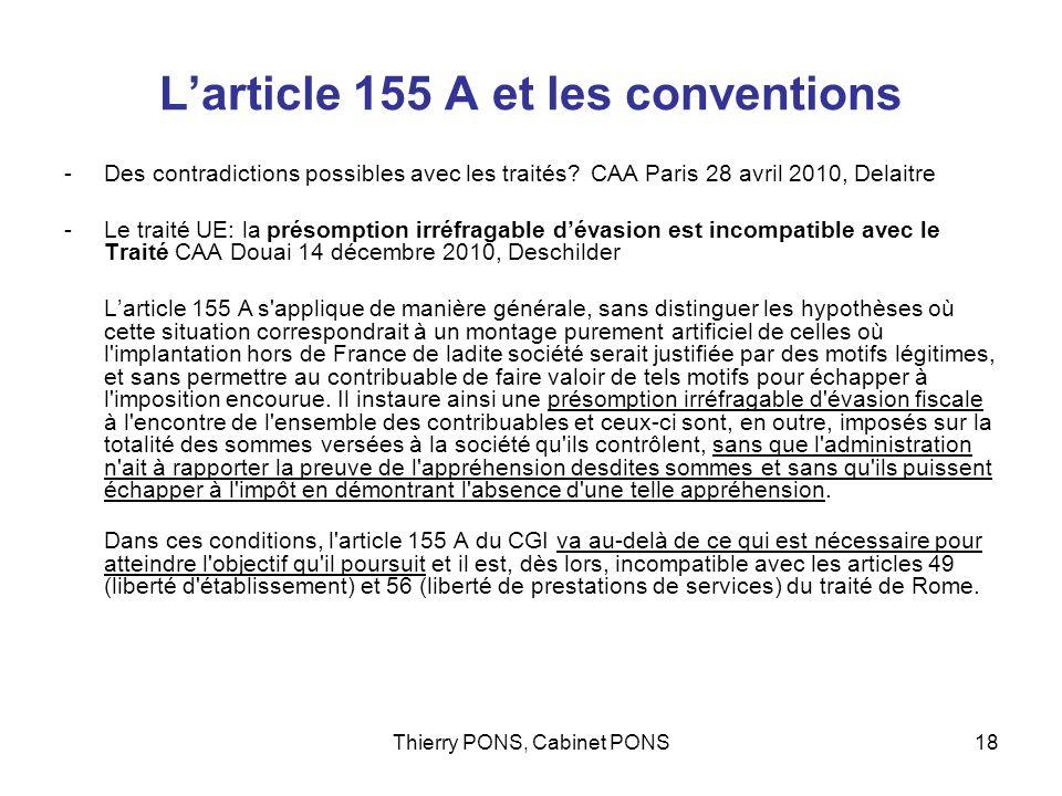 Thierry PONS, Cabinet PONS18 Larticle 155 A et les conventions -Des contradictions possibles avec les traités? CAA Paris 28 avril 2010, Delaitre -Le t