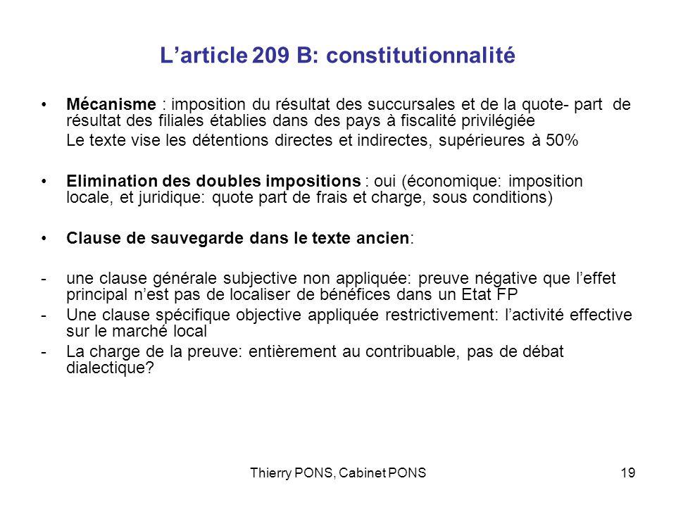 Thierry PONS, Cabinet PONS19 Larticle 209 B: constitutionnalité Mécanisme : imposition du résultat des succursales et de la quote- part de résultat de