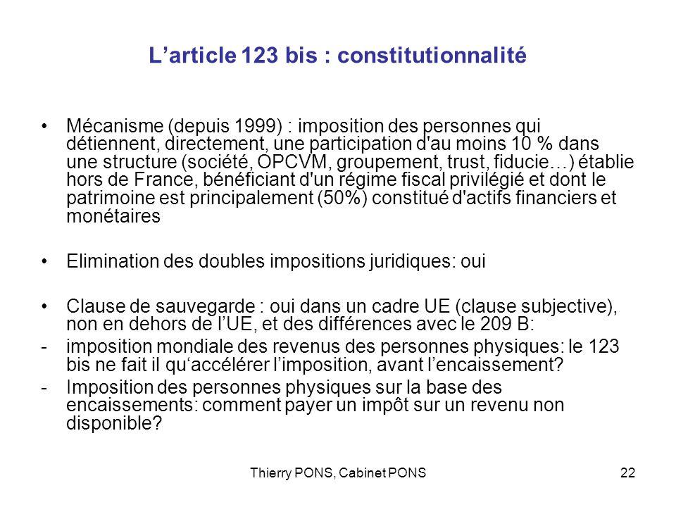 Thierry PONS, Cabinet PONS22 Larticle 123 bis : constitutionnalité Mécanisme (depuis 1999) : imposition des personnes qui détiennent, directement, une
