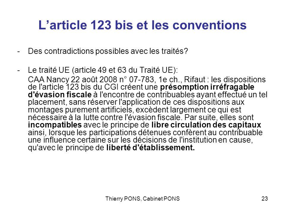 Thierry PONS, Cabinet PONS23 Larticle 123 bis et les conventions -Des contradictions possibles avec les traités? -Le traité UE (article 49 et 63 du Tr