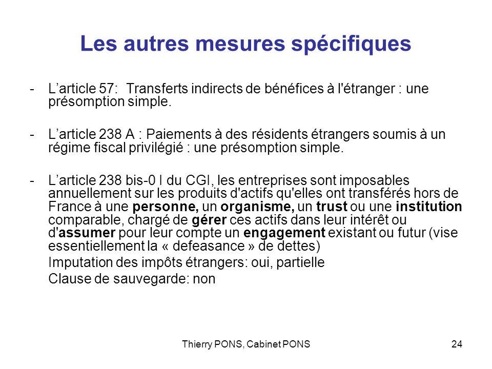 Thierry PONS, Cabinet PONS24 Les autres mesures spécifiques -Larticle 57: Transferts indirects de bénéfices à l'étranger : une présomption simple. -La