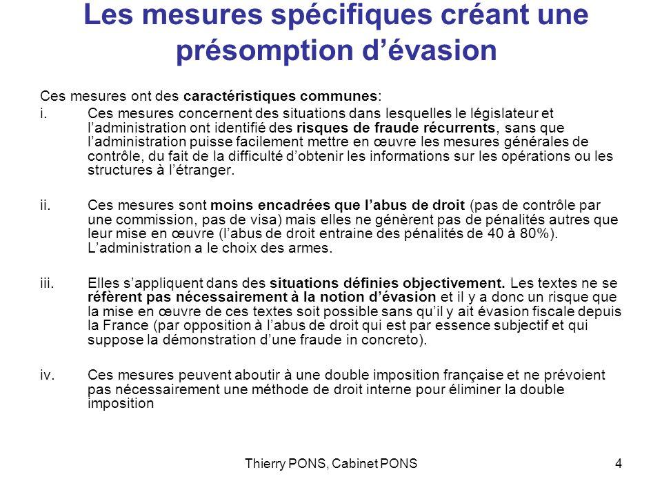 Thierry PONS, Cabinet PONS4 Les mesures spécifiques créant une présomption dévasion Ces mesures ont des caractéristiques communes: i.Ces mesures conce