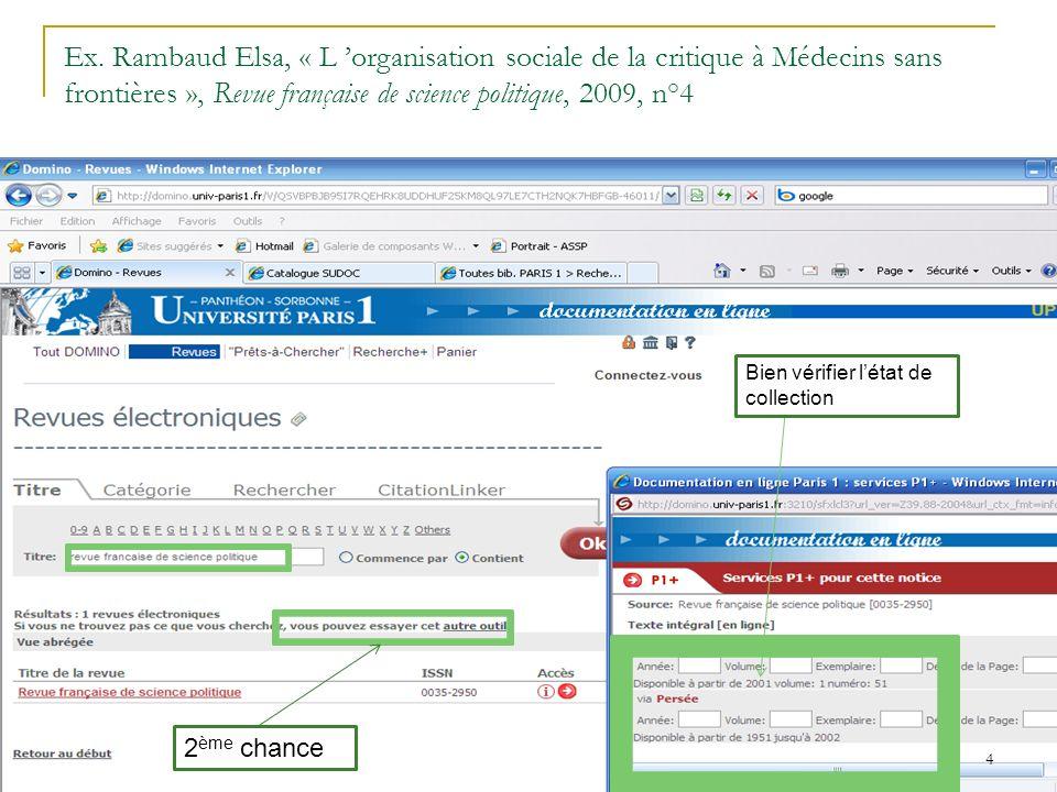 Ex. Rambaud Elsa, « L organisation sociale de la critique à Médecins sans frontières », Revue française de science politique, 2009, n°4 Vérifiez létat