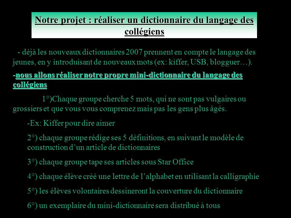 Le dictionnaire : un outil indispensable aux collégiens Professeurs: Melle Meurice, Mme Augé, Mme Jardinet, Mme Colombani Collège Les Hauts de lArc – Trets – Année 2006-2007