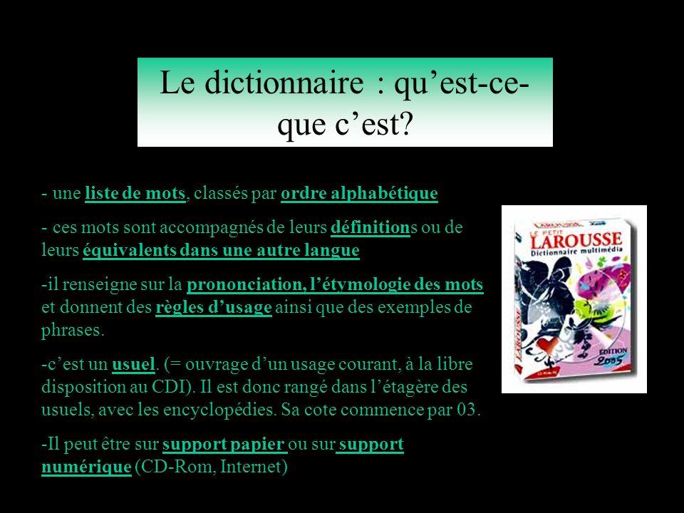 Sommaire: Quest-ce quun dictionnaire.A quoi ça sert.