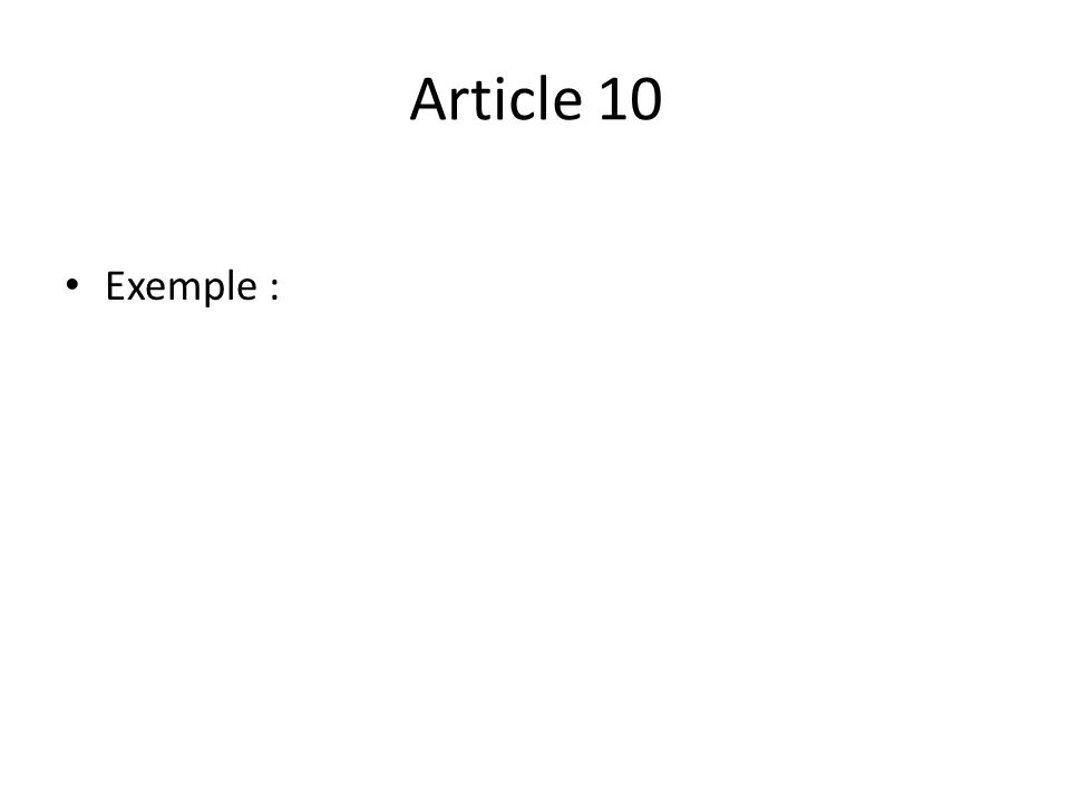 Article 10 Exemple :