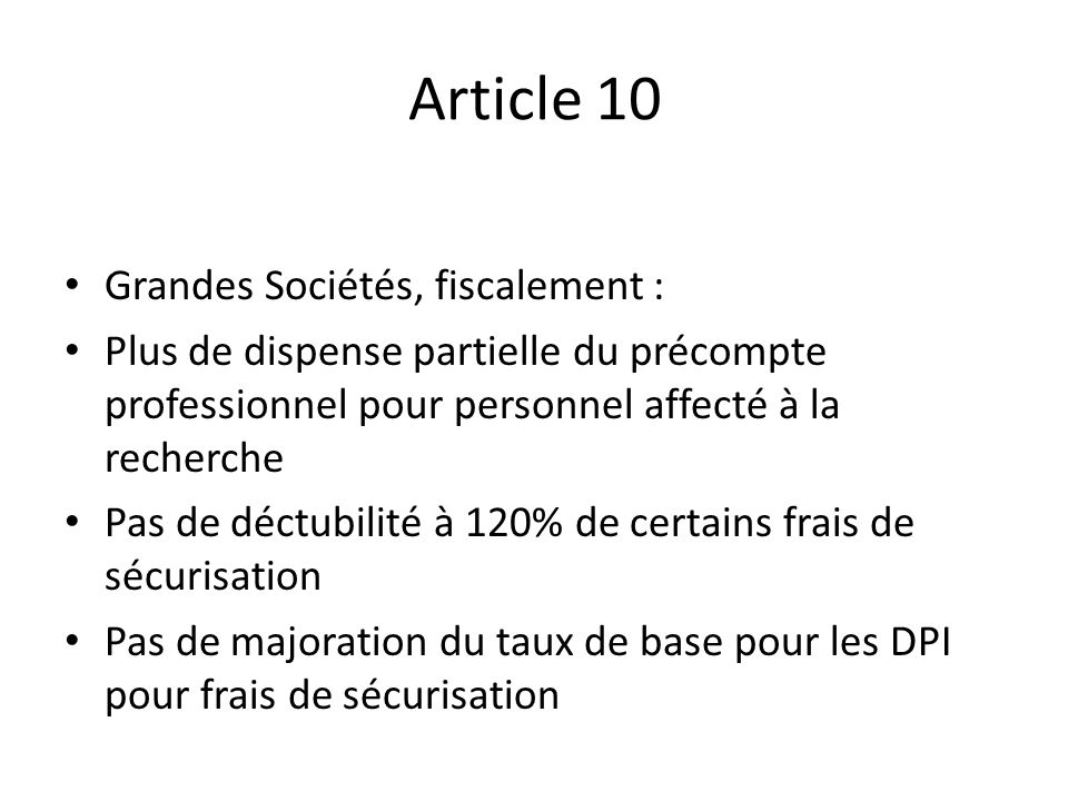 Article 10 Grandes Sociétés, fiscalement : Plus de dispense partielle du précompte professionnel pour personnel affecté à la recherche Pas de déctubil