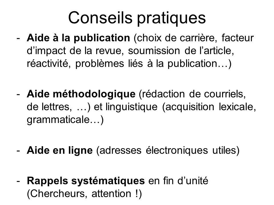 Conseils pratiques -Aide à la publication (choix de carrière, facteur dimpact de la revue, soumission de larticle, réactivité, problèmes liés à la pub