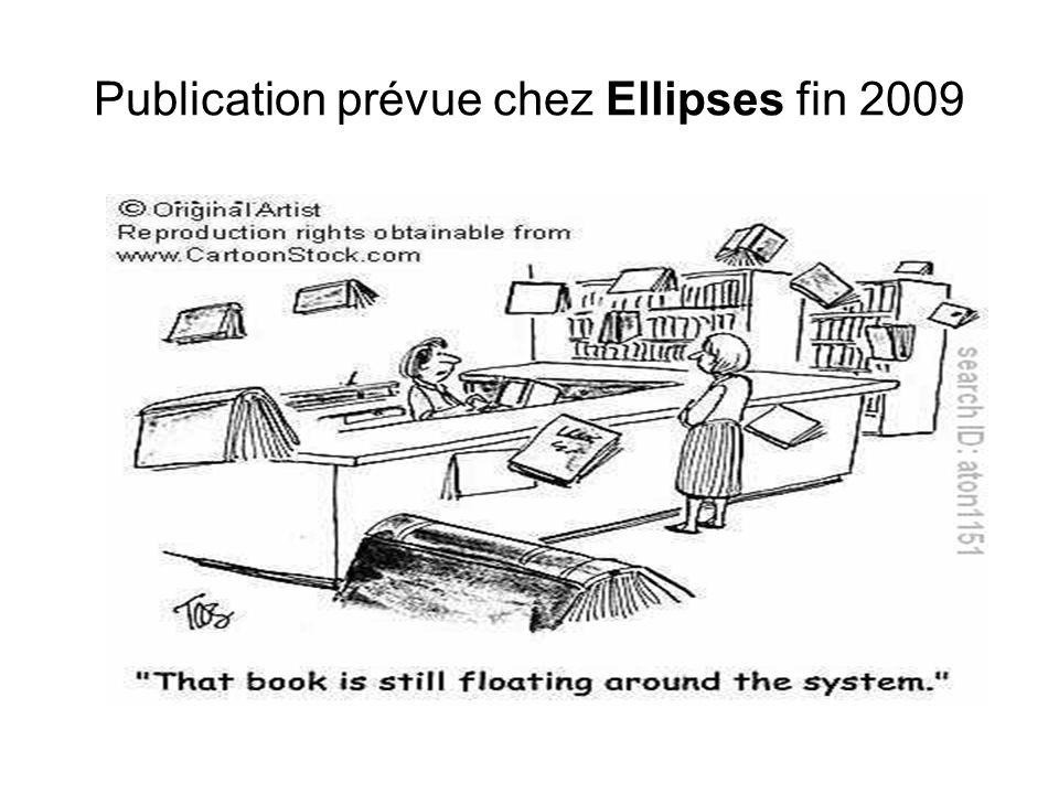 Publication prévue chez Ellipses fin 2009