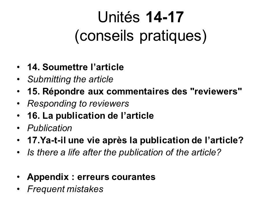 Unités 14-17 (conseils pratiques) 14. Soumettre larticle Submitting the article 15. Répondre aux commentaires des