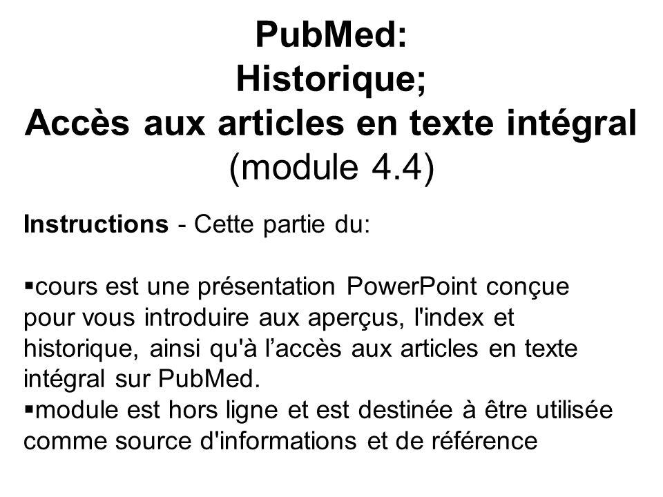 Instructions - Cette partie du: cours est une présentation PowerPoint conçue pour vous introduire aux aperçus, l'index et historique, ainsi qu'à laccè