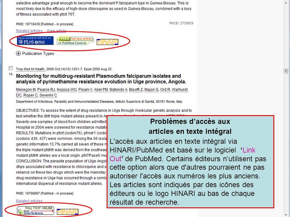 Problèmes daccès aux articles en texte intégral L accès aux articles en texte intégral via HINARI/PubMed est basé sur le logiciel Link Out de PubMed.