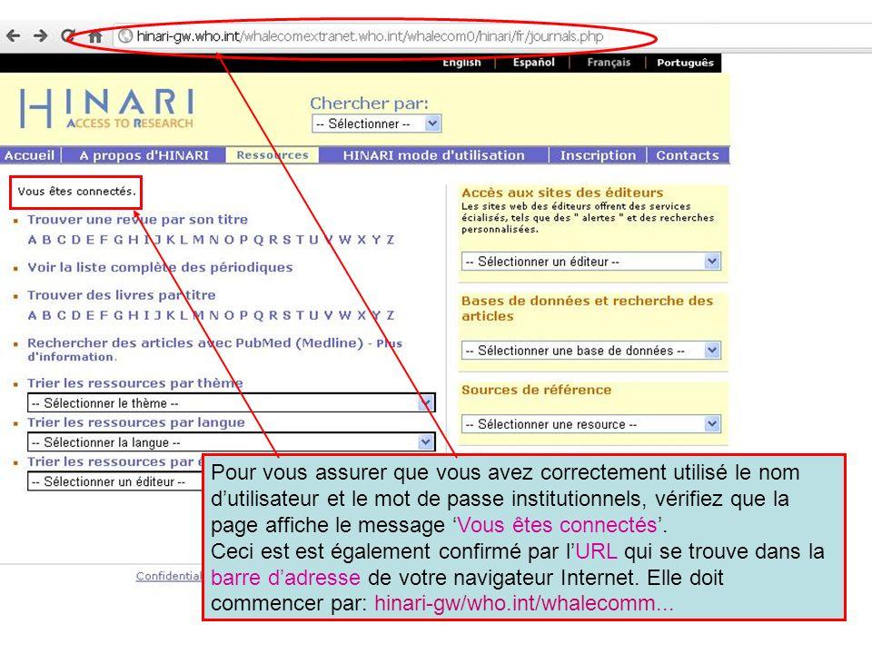 Pour vous assurer que vous avez correctement utilisé le nom dutilisateur et le mot de passe institutionnels, vérifiez que la page affiche le message V