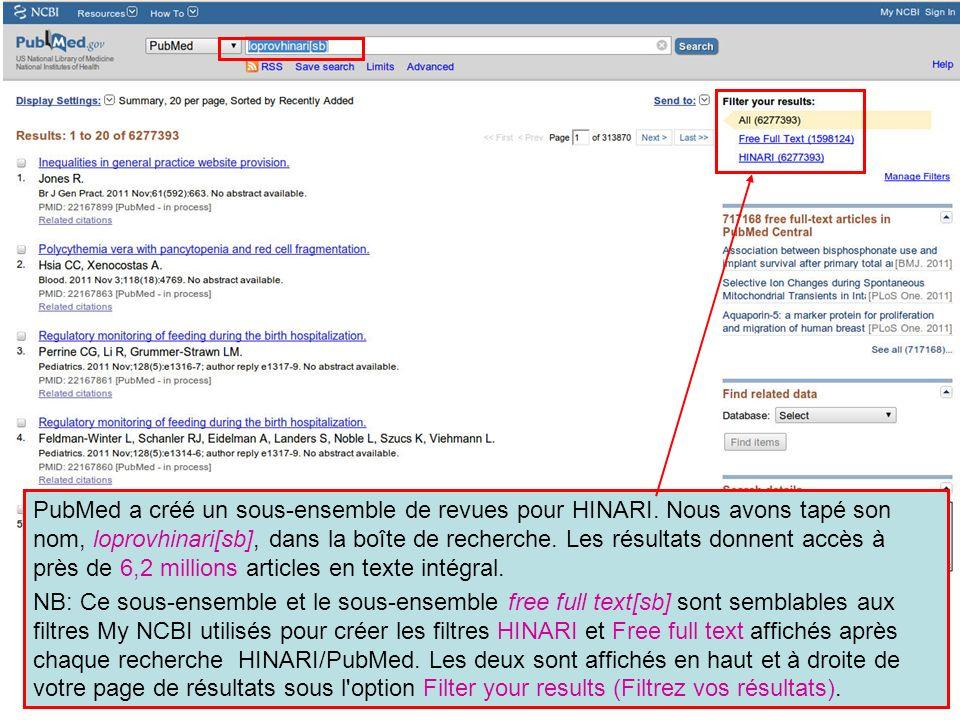 PubMed a créé un sous-ensemble de revues pour HINARI. Nous avons tapé son nom, loprovhinari[sb], dans la boîte de recherche. Les résultats donnent acc