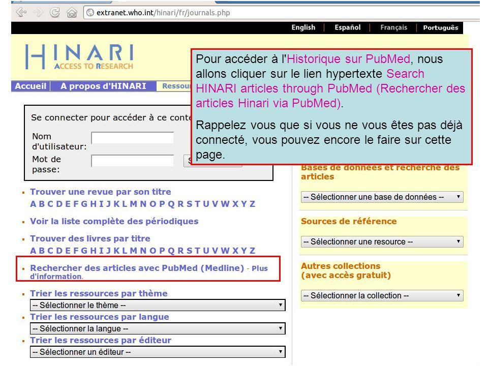 Pour accéder à l'Historique sur PubMed, nous allons cliquer sur le lien hypertexte Search HINARI articles through PubMed (Rechercher des articles Hina