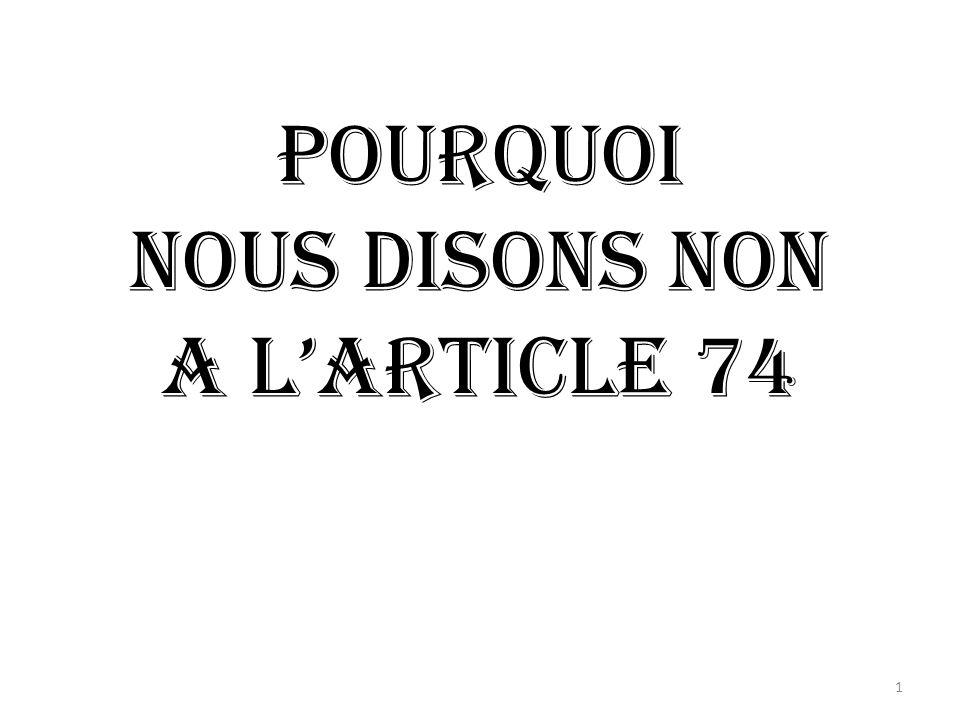 POURQUOI NOUS DISONS NON A lARTICLE 74 1