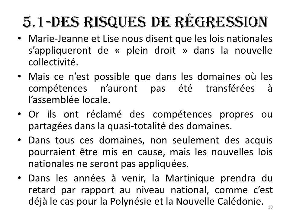 5.1-Des risques de régression Marie-Jeanne et Lise nous disent que les lois nationales sappliqueront de « plein droit » dans la nouvelle collectivité.
