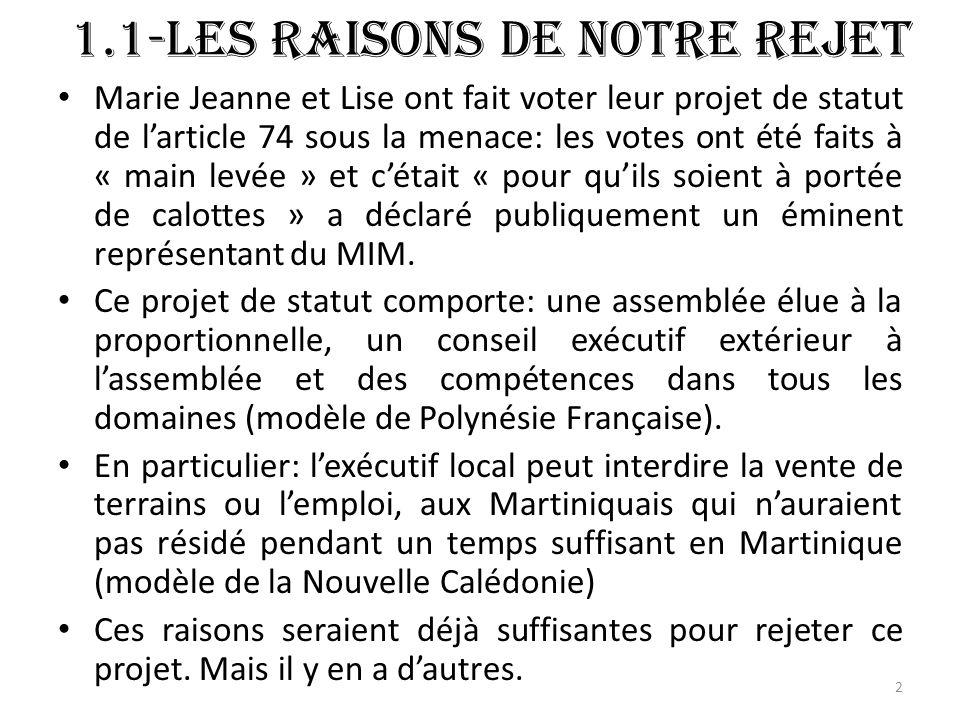 1.1-Les raisons de notre rejet Marie Jeanne et Lise ont fait voter leur projet de statut de larticle 74 sous la menace: les votes ont été faits à « main levée » et cétait « pour quils soient à portée de calottes » a déclaré publiquement un éminent représentant du MIM.