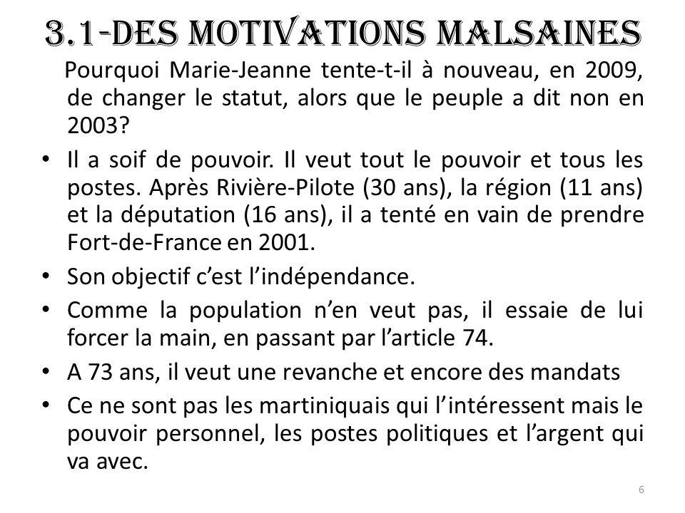 3.1-Des motivations malsaines Pourquoi Marie-Jeanne tente-t-il à nouveau, en 2009, de changer le statut, alors que le peuple a dit non en 2003.