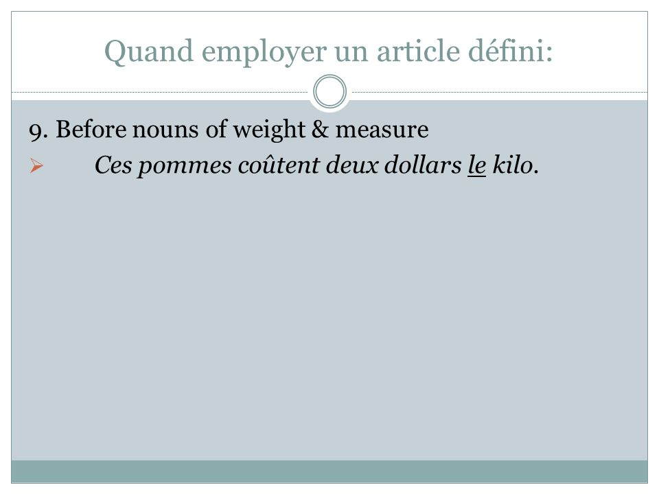 Quand employer un article défini: 9.