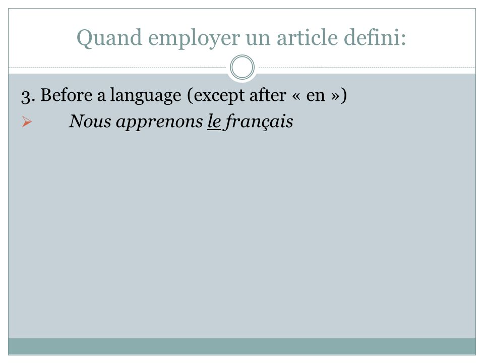 Quand employer un article defini: 3.