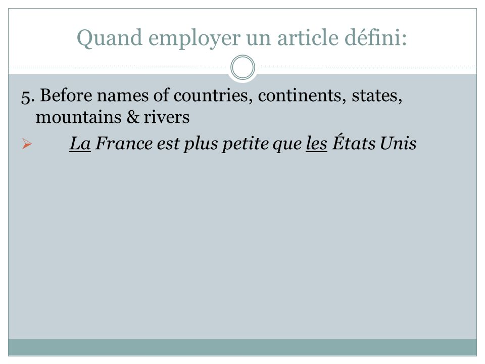 Quand employer un article défini: 5.