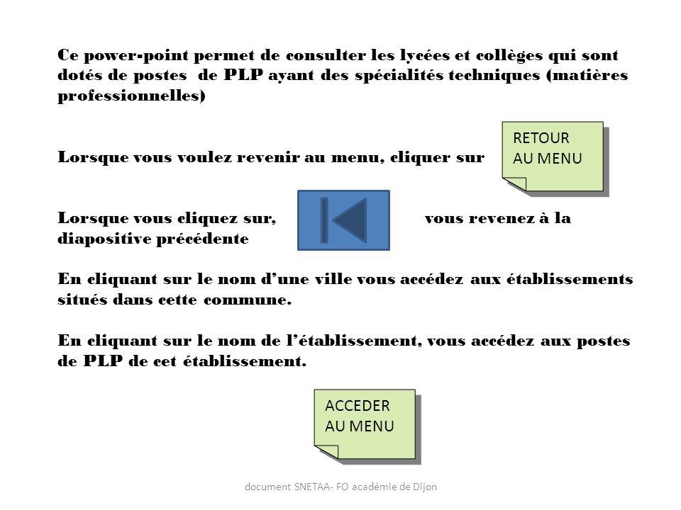 document SNETAA- FO académie de Dijon Ce power-point permet de consulter les lycées et collèges qui sont dotés de postes de PLP ayant des spécialités