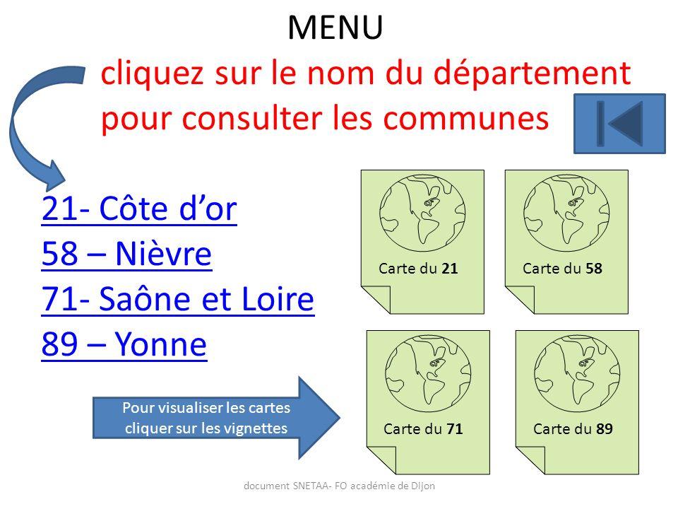MENU cliquez sur le nom du département pour consulter les communes 21- Côte dor 58 – Nièvre 71- Saône et Loire 89 – Yonne 21- Côte dor 58 – Nièvre 71-