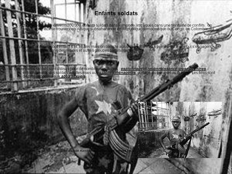 Enfants soldats Actuellement, il y a environ 300 000 enfants soldats dans le monde, impliqués dans une trentaine de conflits ; un tiers dentre eux se trouvent en Afrique subsaharienne,en République démocratique du Congo, en Colombie, au Myanmar.