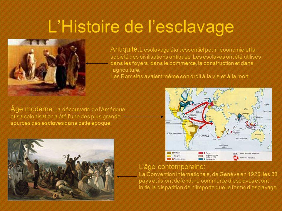 LHistoire de lesclavage Antiquité: L'esclavage était essentiel pour l'économie et la société des civilisations antiques. Les esclaves ont été utilisés
