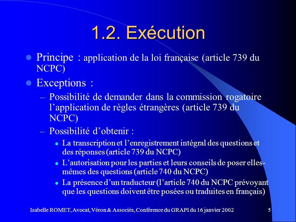 Isabelle ROMET, Avocat, Véron & Associés, Conférence du GRAPI du 16 janvier 20025 1.2. Exécution Principe : application de la loi française (article 7